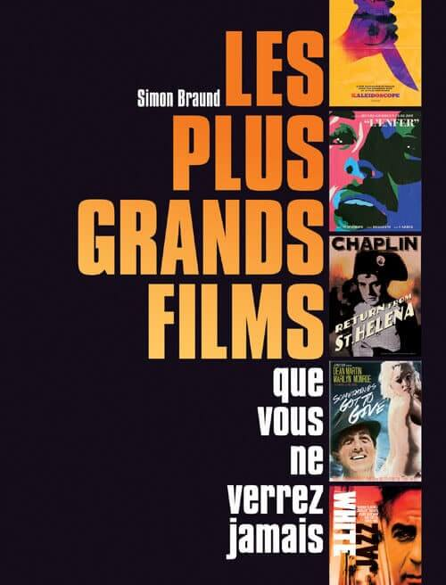 les-plus-grands-films-que-vous-ne-verrez-jamais-simon-braund-editions-dunod